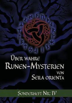 Über wahre Runen-Mysterien: IV von Orienta,  Seila