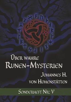Über wahre Runen-Mysterien: V von Hohenstätten,  Johannes H. von
