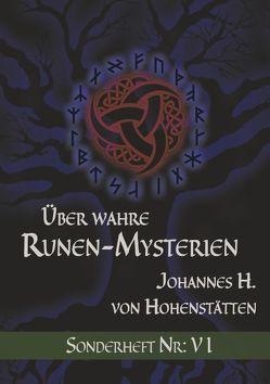 Über wahre Runen-Mysterien: VI von Hohenstätten,  Johannes H. von