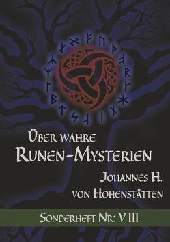 Über wahre Runen-Mysterien: VIII von Hohenstätten,  Johannes H. von