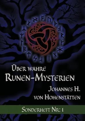 Über wahre Runen-Mysterien von Hohenstätten,  Johannes H. von