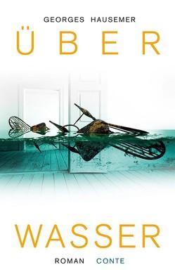 Über Wasser von Hausemer,  Georges, Wagener,  Nora