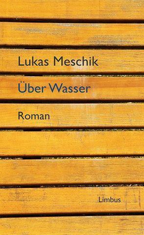 Über Wasser von Meschik,  Lukas