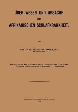 Über Wesen und Ursache der afrikanischen Schlafkrankheit von Hoffmann,  Wilhelm H.