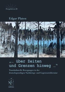 """""""… über Zeiten und Grenzen hinweg…"""" von Platen,  Edgar"""