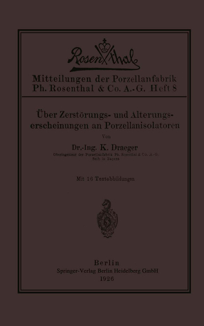 Über Zerstörungs- und Alterungserscheinungen an Porzellanisolatoren von Draeger,  Kurt