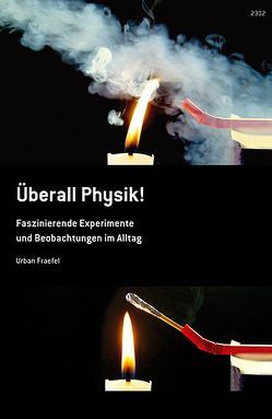 Überall Physik! von Fraefel,  Urban