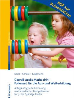 Überall steckt Mathe drin – Folienset für die Aus- und Weiterbildung von Jungmann,  Tanja, Koch,  Katja, Schulz,  Andrea
