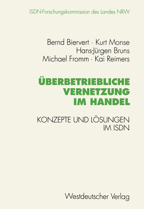 Überbetriebliche Vernetzung im Handel von Biervert,  Bernd, Bruns,  Hans-Jürgen, Fromm,  Michael, Monse,  Kurt, Reimers,  Kai