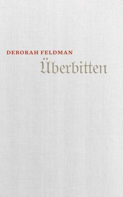 Überbitten von Feldman,  Deborah, Ruzicska,  Christian