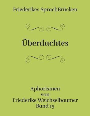 Überdachtes von Weichselbaumer,  Friederike