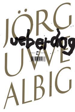 Ueberdog von Albig,  Jörg-Uwe