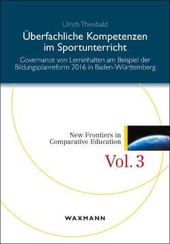 Überfachliche Kompetenzen im Sportunterricht von Theobald,  Ulrich