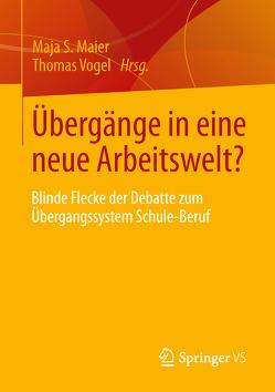 Übergänge in eine neue Arbeitswelt? von Maier,  Maja S., Vogel,  Thomas