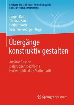 Übergänge konstruktiv gestalten von Bauer,  Thomas, Koch,  Herbert, Prediger,  Susanne, Roth,  Jürgen