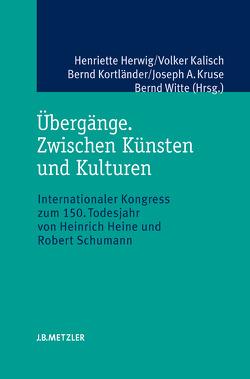 Übergänge. Zwischen Künsten und Kulturen von Herwig,  Henriette, Kalisch,  Volker, Kortländer,  Bernd, Kruse,  Joseph A, Witte,  Bernd
