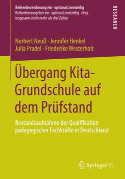 Übergang Kita-Grundschule auf dem Prüfstand von Henkel,  Jennifer, Neuß,  Norbert, Pradel,  Julia, Westerholt,  Friederike