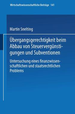 Übergangsgerechtigkeit beim Abbau von Steuervergünstigungen und Subventionen von Snelting,  Martin