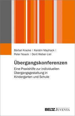 Übergangskonferenzen von Kracke,  Bärbel, Mayhack,  Kerstin, Noack,  Peter, Weber-Liel,  Dorit