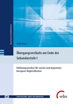 Übergangsverläufe am Ende der Sekundarstufe I von Busse,  Robin, Friese,  Marianne, Jenewein,  Klaus, Seeber,  Susan, Spöttl,  Georg