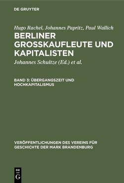Übergangszeit und Hochkapitalismus von Papritz,  Johannes, Rachel,  Hugo, Schultze,  Johannes, Wallich,  Paul