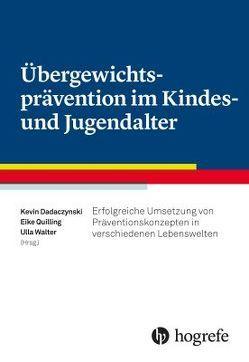 Übergewichtsprävention im Kindes– und Jugendalter von Dadaczynski,  Kevin, Walter,  Ulla