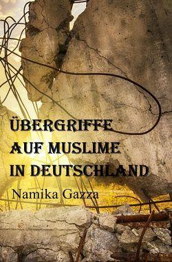 Übergriffe auf Muslime in Deutschland von Gazza,  Namika