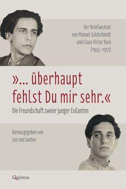 """""""… überhaupt fehlst du mir sehr."""" Die Freundschaft zweier junger Exilanten von van Santen"""