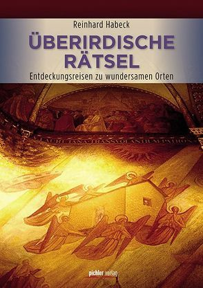 Überirdische Rätsel von Habeck,  Reinhard