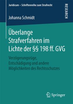 Überlange Strafverfahren im Lichte der §§ 198 ff. GVG von Schmidt,  Johanna