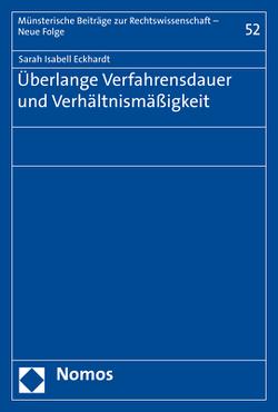 Überlange Verfahrensdauer und Verhältnismäßigkeit von Eckhardt,  Sarah Isabell