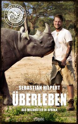 ÜBERLEBEN von Hilpert,  Sebastian
