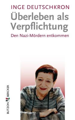 Überleben als Verpflichtung von Deutschkron,  Inge