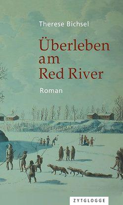 Überleben am Red River von Bichsel,  Therese