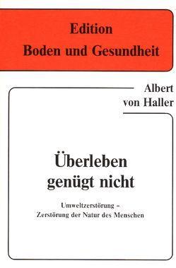 Überleben genügt nicht von Haller,  Albert von