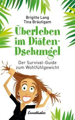 Überleben im Diäten-Dschungel von Bräutigam,  Tina, Lang,  Brigitte