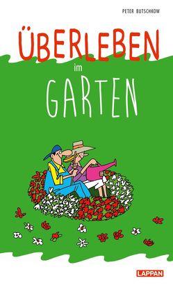 Überleben im Garten von Butschkow,  Peter