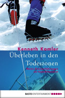 Überleben in den Todeszonen von Kamler,  Kenneth, Kamphuis,  Andrea