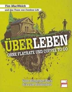 ÜBERLEBEN ohne Flatrate und Coffee To Go von Macwelch,  Tim