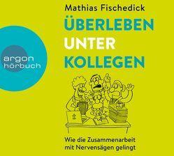 Überleben unter Kollegen von Fischedick,  Mathias