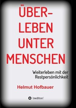 Überleben unter Menschen von Hofbauer,  Helmut