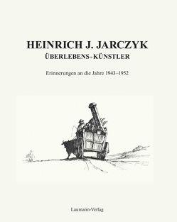 ÜBERLEBENS – KÜNSTLER von Jarczyk,  Heinrich J.