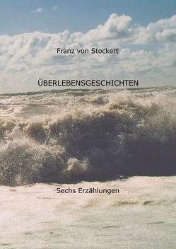 Überlebensgeschichten von von Stockert,  Franz