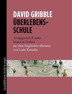 Überlebensschule von Gribble,  David, Kreissler,  Lotte