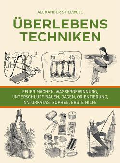 Überlebenstechniken von Magin,  Ulrich, Stilwell,  Alexander