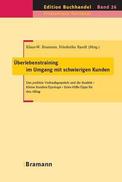 Überlebenstraining im Umgang mit schwierigen Kunden von Bramann,  Klaus W