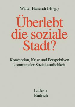 Überlebt die soziale Stadt? von Hanesch,  Walter