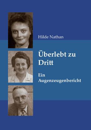 Überlebt zu Dritt von Euskirchener Geschichtsverein e.V., Nathan,  Hilde