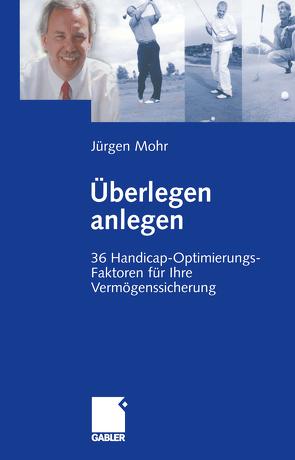 Überlegen anlegen von Mohr,  Jürgen