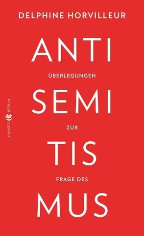 Überlegungen zur Frage des Antisemitismus von Denis,  Nicola, Horvilleur,  Delphine